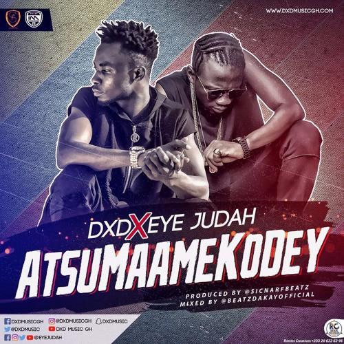 DXD x Eye Judah – Atsu Maame Kodey (Prod By Sicnarf)
