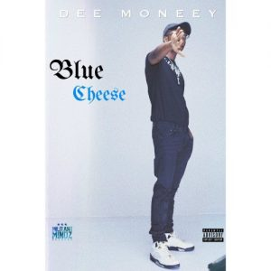 Dee Moneey - Blue Cheese (CLEAN)(Prod By KNero)