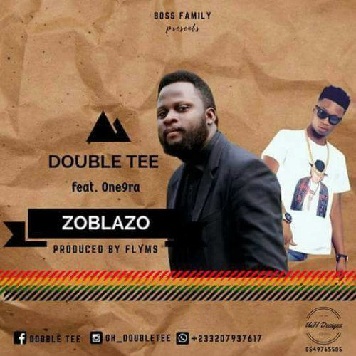 Dobble Tee ft One9ra – Zoblazo (Prod By Flamezbeatz)