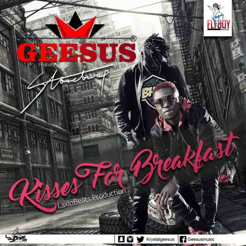 Geesus ft Stonebwoy – Kisses For Breakfast (Prod By LaxioBeats)