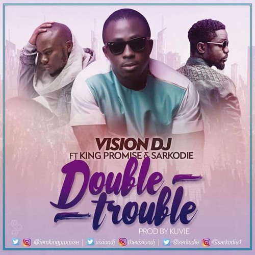 INSTRUMENTAL: Vision DJ ft King Promise x Sarkodie – Double Trouble (Prod By Kuvie)
