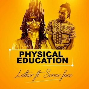 Luther ft Screwface - Physical Education (Prod by NoJoke)