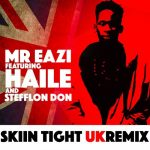 Mr Eazi ft Haile x Steflon Don - Skin Tight (UK Remix)
