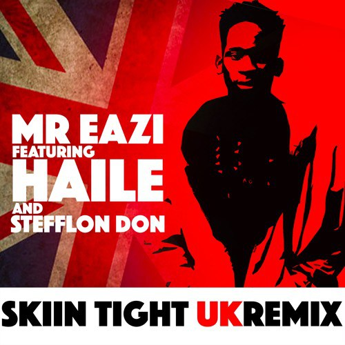 Mr Eazi ft Haile x Steflon Don – Skin Tight (UK Remix)