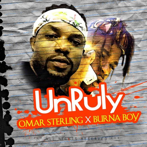 Omar Sterling of R2bees (also known as Paedae) debuts 'Unruly' | Omar Sterling ft Burna Boy - Unruly