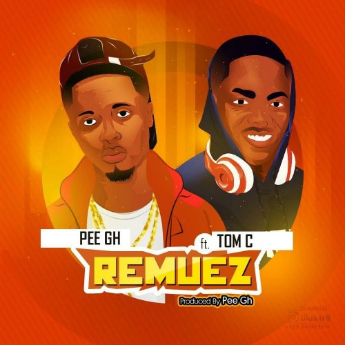 PEE Gh ft Tom C – Remuez (Prod By PEE Gh)