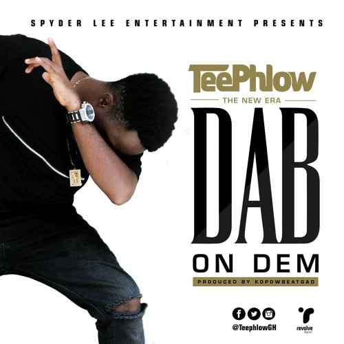 Teephlow – Dab On Dem (Prod By KopowBeatGad)