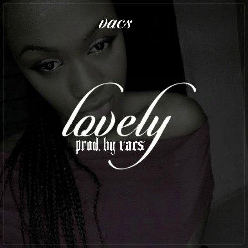 Vacs - Lovely (Prod By Vacs)