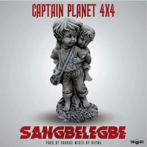 Captain Planet (4x4) - Sangbelegbe (Prod by Dugud)