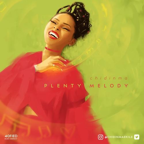 Chidinma - Plenty Melody (Prod By Mystro)