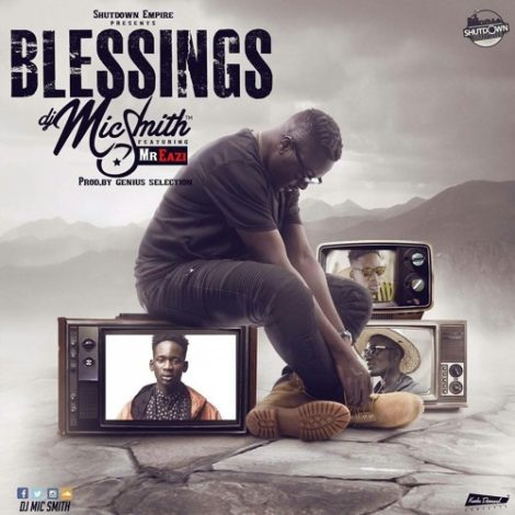 DJ Mic Smith – Blessings (Feat. Mr. Eazi)(Prod By Genius Selection)