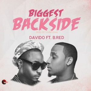 Davido - Biggest Back Side (feat. B-Red)(Prod By Young John)