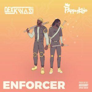 Dex Kwasi - Enforcer ft Pappy Kojo