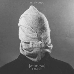 Fameye - Walabayu (Prod By Vacs)