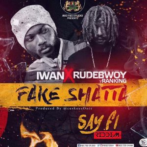 IWAN x Rudebwoy Ranking - Fake Shatta (Shatta Wale Diss)(Prod. By CaskeysOnIt)