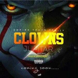 Jupitar - Clowns (Prod By Brainy Beatz)