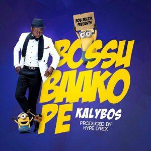 Kalybos - Bossu Baako Pe (Prod by Hype Lyrix)