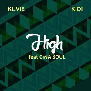 Kuvie x KiDi ft Cina Soul - High (Prod By Kuvie)