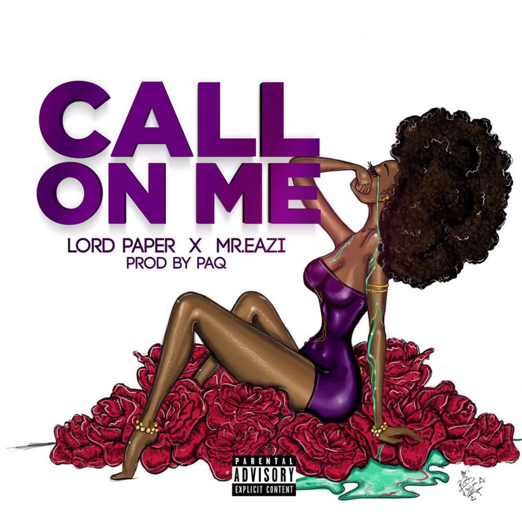 Lord Paper - Call On Me (feat. Mr. Eazi)(Prod By Paq)
