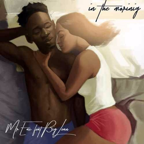 Mr. Eazi - In The Morning (feat. Big Lean)