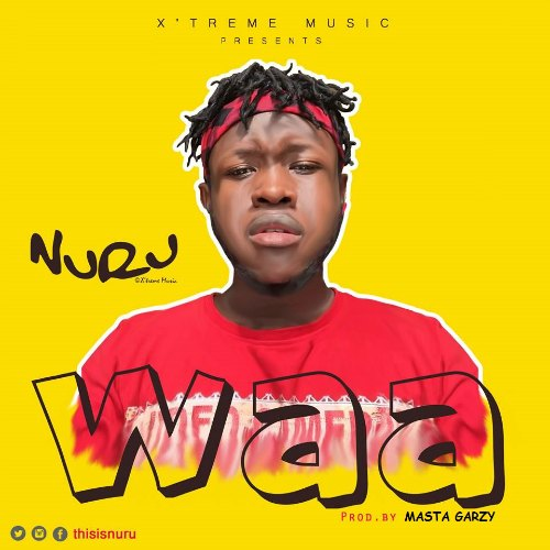 NuRu – Waa (Prod By Mix Masta Garzy)