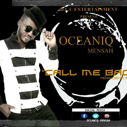 Oceaniq Mensah – Call Me Back (Prod By P.Qwase)