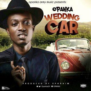 Opanka - Wedding Car (Prod by Ephraim)