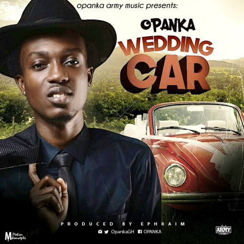 Opanka - Wedding Car (Prod by Ephraim)