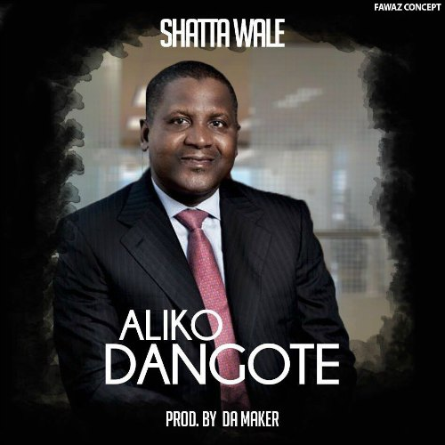 Shatta Wale - Aliko Dangote (Prod By Da Maker)