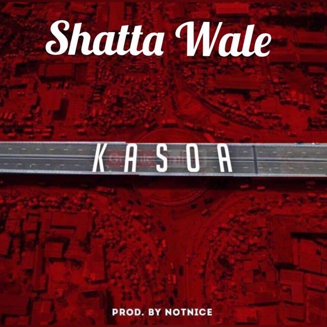 Shatta Wale - Kasoa (Prod By Notnice)