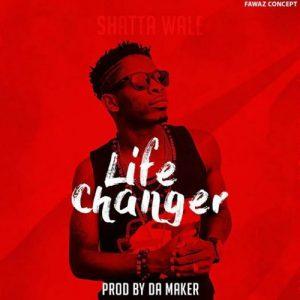 Shatta Wale - Life Changer (Prod By Da Maker)
