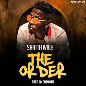 Shatta Wale - The Order (Prod By Da Maker)