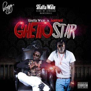 Shatta Wale - Ghetto Star (feat Addi Self)(Prod By Da Maker)