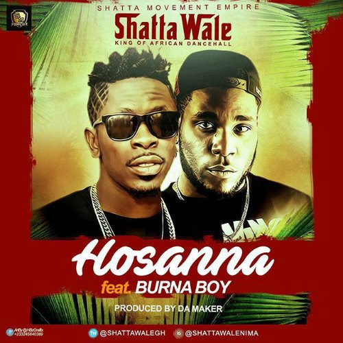 Shatta Wale ft Burna Boy – Hosanna (Prod By Da Maker)