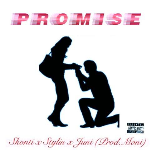 Skonti - Promise (Feat. x K Stylin x Juni)(Prod By Moni)