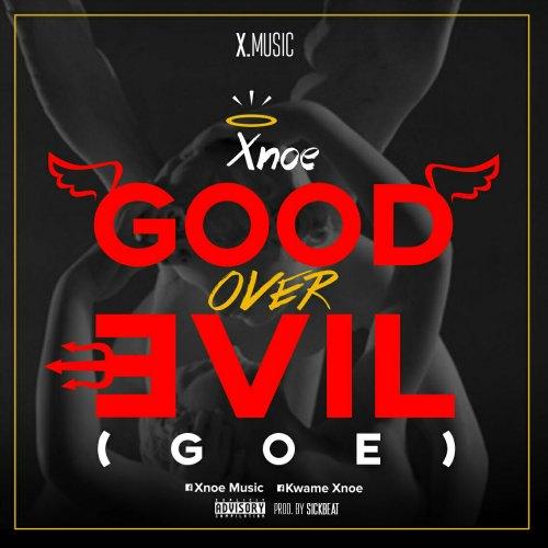 Xnoe – Good Over Evil (Prod By SickBeatz)