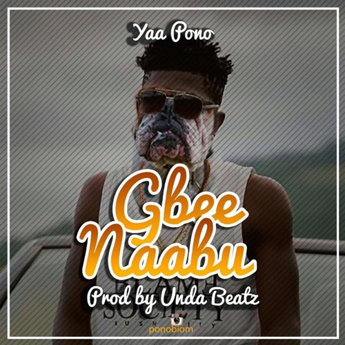 Yaa Pono – Gbee Naabu (Shatta Wale Diss)(Prod By Unda Beatz)