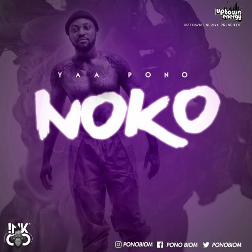 Yaa Pono - Noko (Prod By Jay Twist)