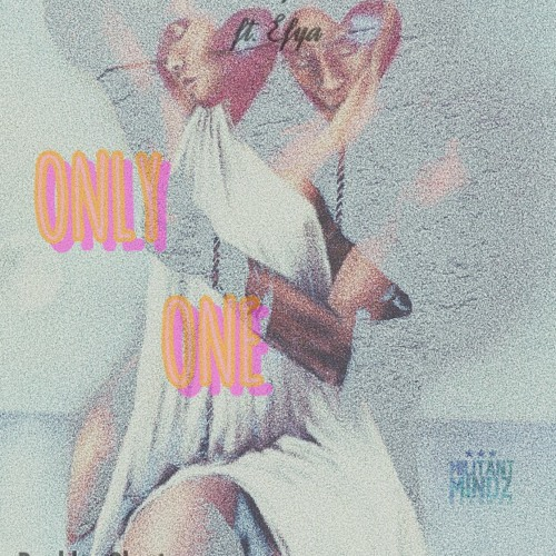 Dee Moneey – Only One (feat. Efya)(Prod by Ghost)