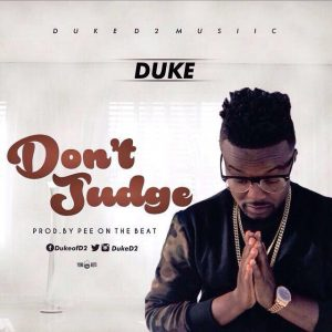 Duke - Don't Judge (Prod by PEE Gh)