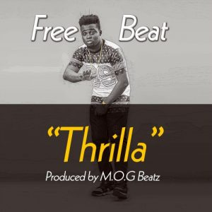 FREE BEAT: Thrilla (Prod By M.O.G Beatz)