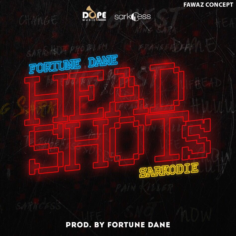 Fortune Dane – Head Shots (DIRTY)(feat Sarkodie)(Prod By Fortune Dane)