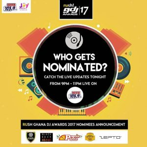 Full List Of Nominees for Rush Ghana DJ Awards 2017 who gets nominated