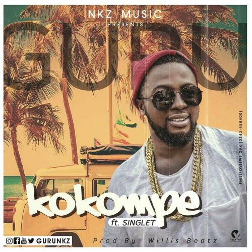 Guru – Kokompe (feat Singlet) (Prod. by WillisBeatz)