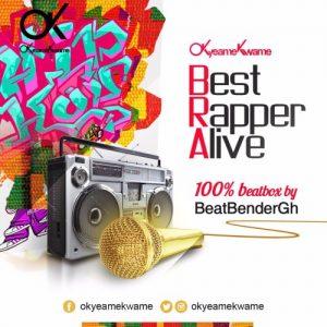 Okyeame Kwame - Best Rapper Alive (feat. Beat Bender)(Prod. by Abochi)