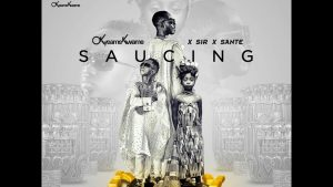 Okyeame Kwame ft. Sir x Sante - Saucing (OFFICIAL MUSIC VIDEO)