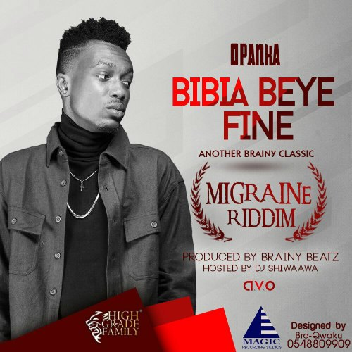 Opanka - Bibia Beye Fine (Migraine Riddim)(Hosted by Dj Shiwaawa)