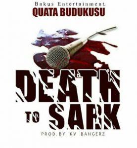 Quata - Death to Sark (Sarkodie Diss)(Prod. by KV Bangerz)
