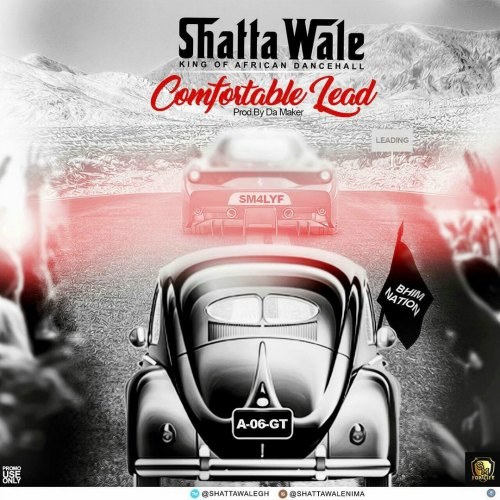 Shatta Wale – Comfortable Lead (Prod By Dj Perf)