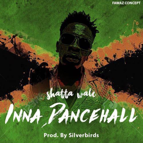 Shatta Wale – Inna Dancehall (Rave Riddim)(Prod By SilverBirds)